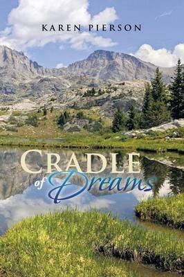 Cradle of Dreams (Paperback): Karen Pierson