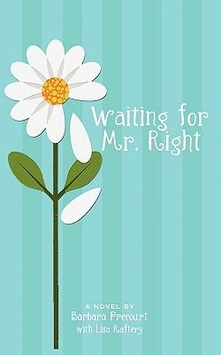 Waiting for Mr. Right - Book 1: Mr. Right Series (Paperback): Barbara Precourt