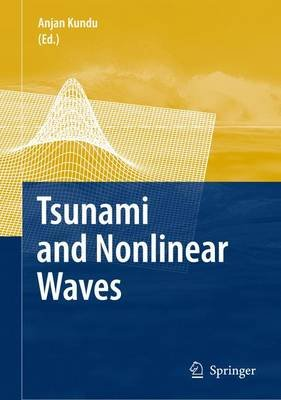 Tsunami and Nonlinear Waves (Paperback, 1st ed. Softcover of orig. ed. 2007): Anjan Kundu