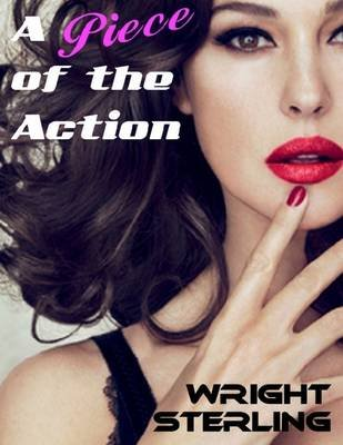 A Piece of the Action (Electronic book text): Wright Sterling