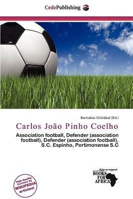 Carlos Jo O Pinho Coelho (Paperback): Barnabas Crist Bal