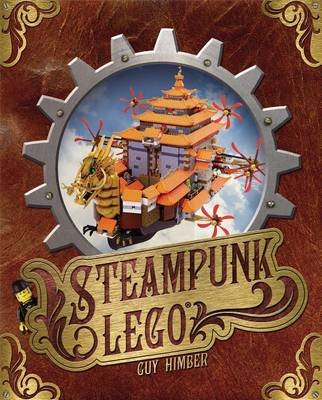 Steampunk Lego (Electronic book text): Guy Himber