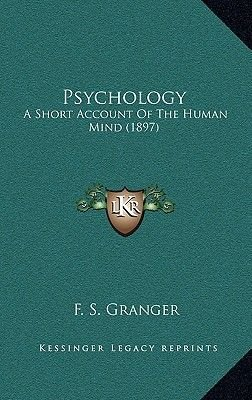 Psychology - A Short Account of the Human Mind (1897) (Paperback): F. S. Granger