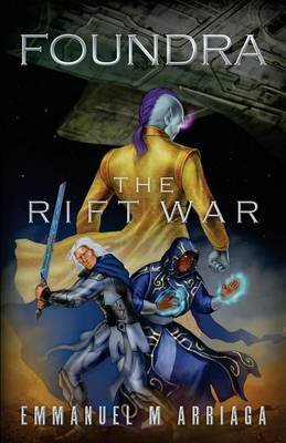 Foundra the Rift War (Paperback): Emmanuel M Arriaga