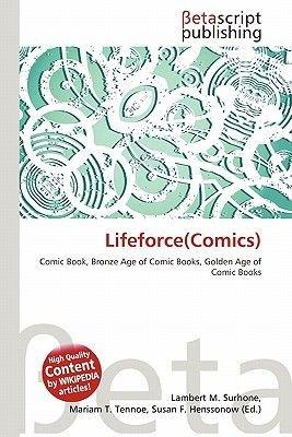 Lifeforce(comics) (Paperback): Lambert M. Surhone, Mariam T. Tennoe, Susan F. Henssonow