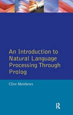 An Introduction to Natural Language Processing Through Prolog (Electronic book text): Clive Matthews