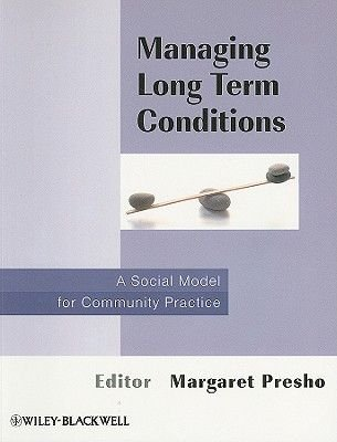 Managing Long Term Conditions - A Social Model for Community Practice (Paperback): Margaret Presho