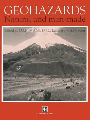 Geohazards - Natural and man-made (Paperback, Softcover reprint of the original 1st ed. 1992): G.J.H. McCall, D. Larning, S. C...