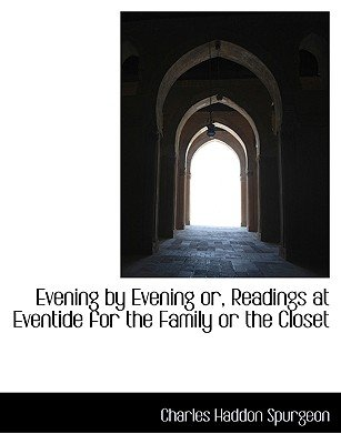 Evening by Evening Or, Readings at Eventide for the Family or the Closet (Large print, Paperback, large type edition): Charles...