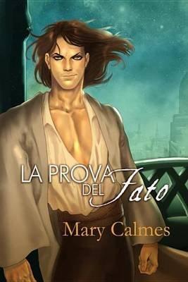 La Prova del Fato (Italian, Electronic book text): Mary Calmes