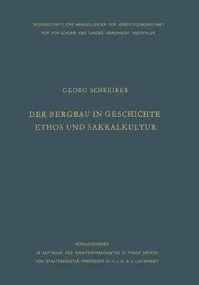 Der Bergbau in Geschichte, Ethos Und Sakralkultur (German, Paperback, Softcover Repri): Georg Schreiber