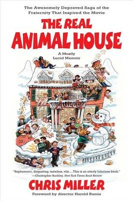 The Real Animal House - The Awesomely Depraved Saga of the Fraternity That Inspired the Movie (Electronic book text): Chris...