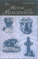 The Boyne and the Blackwater - The Beauties of the Boyne and the Blackwater (Hardcover, 2nd Revised edition): William Wilde