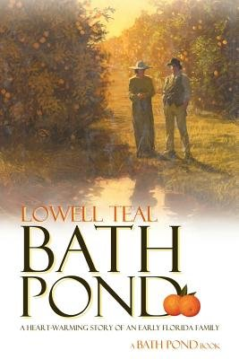 Bath Pond (Paperback): Lowell Teal
