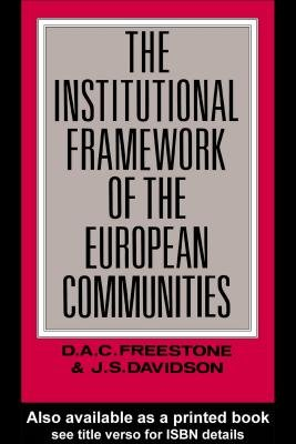 The Institutional Framework of the European Communities (Electronic book text, Revised ed.): J.S. Davidson