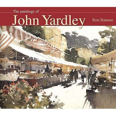 The Art of John Yardley (Paperback, 2nd Revised edition): Ron Ranson