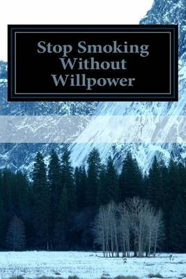 Stop Smoking Without Willpower (Paperback): Al F Pascucci