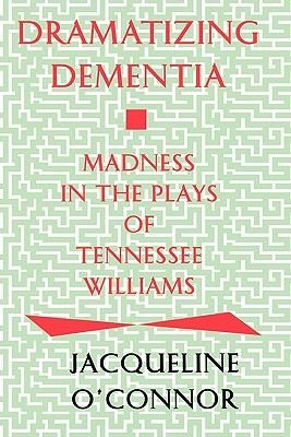 Dementia Dramatized (Hardcover): Jacqueline O'Connor
