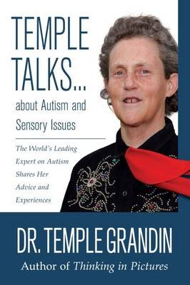 Temple Talks....About Autism and Sensory Issues - The World's Leading Expert on Autism Shares Her Advice and Experiences...