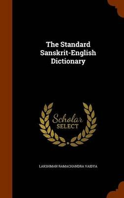 The Standard Sanskrit-English Dictionary (Hardcover): Lakshman Ramachandra Vaidya