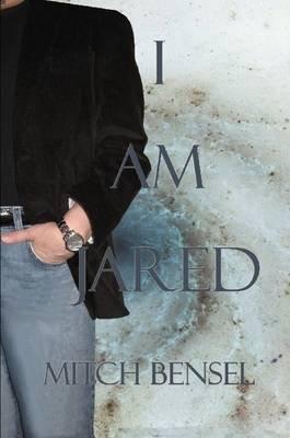 I Am Jared (Paperback): Mitch Bensel