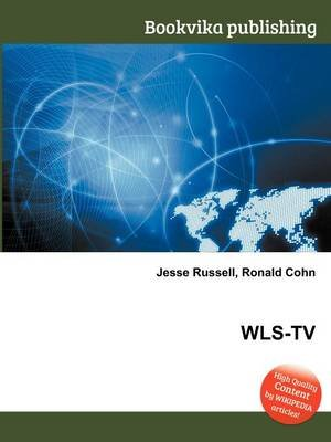 Wls-TV (Paperback): Jesse Russell, Ronald Cohn