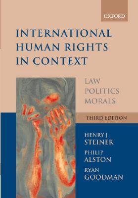 International Human Rights in Context - Law, Politics, Morals (Paperback, 3rd Revised edition): Henry J. Steiner