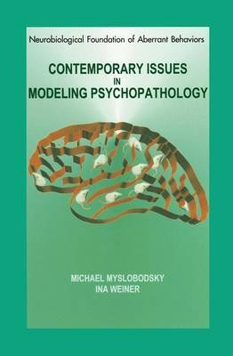 Contemporary Issues in Modeling Psychopathology (Hardcover, 2001): Michael S. Myslobodsky, Ina Weiner
