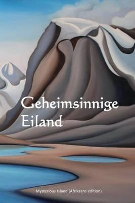Geheimsinnige Eiland - Mysterious Island (Afrikaans Edition) (Afrikaans, Paperback): Jules Verne