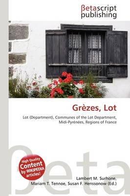 Gr Zes, Lot (Paperback): Lambert M. Surhone, Mariam T. Tennoe, Susan F. Henssonow
