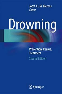 Drowning - Prevention, Rescue, Treatment (Hardcover, 2nd ed. 2014): Joost J.L.M. Bierens
