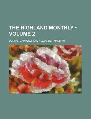 The Highland Monthly (Volume 2) (Paperback): Duncan Campbell