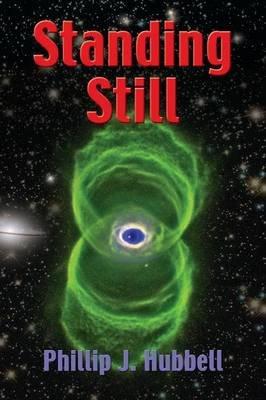 Standing Still (Paperback): Phillip J. Hubbell