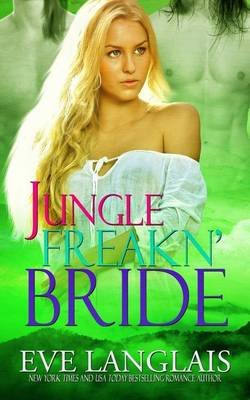 Jungle Freakn' Bride (Paperback): Eve Langlais