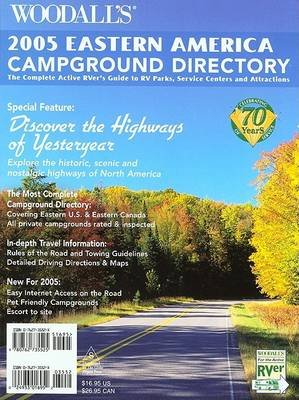 Woodall's Eastern Campground Directory, 2005 - The Active Rver's Guide to RV Parks, Service Centers & Atrractions...