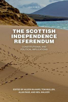 The Scottish Independence Referendum - Constitutional and Political Implications (Paperback): Aileen McHarg, Tom Mullen, Alan...