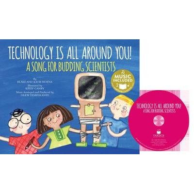Technology Is All Around You! - A Song for Budding Scientists (Book): Katie Hoena