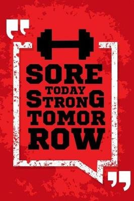 sore today strong tomorrow diet and exercise diary wellness life