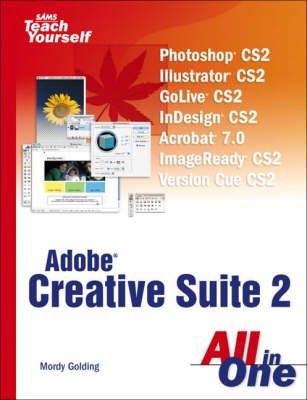 Sams Teach Yourself Creative Suite 2 All in One (Paperback, 2): Mordy Golding