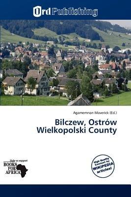 Bilczew, Ostr W Wielkopolski County (Paperback): Agamemnon Maverick