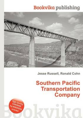 Southern Pacific Transportation Company (Paperback): Jesse Russell, Ronald Cohn