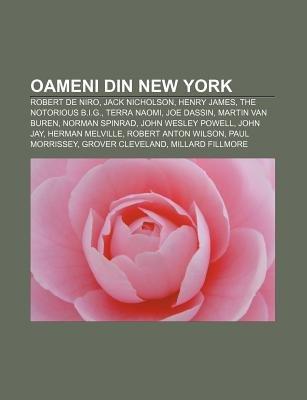 Oameni Din New York - Robert de Niro, Jack Nicholson, Henry James, the Notorious B.I.G., Terra Naomi, Joe Dassin, Martin Van...