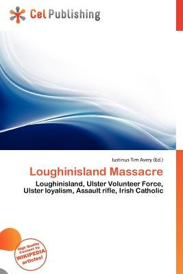 Loughinisland Massacre (Paperback): Iustinus Tim Avery