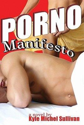 Porno Manifesto (Electronic book text): Kyle Michael Sullivan