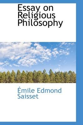 Essay on Religious Philosophy (Hardcover): Mile Edmond Saisset