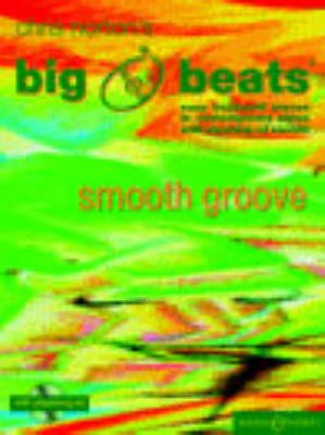 Big Beats, Smooth Groove: II Clarinet - Instrumental Pieces in Contemporary Styles with Stunning CD Backing Tracks (Paperback):