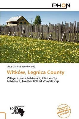 Witk W, Legnica County (Paperback): Claus Matthias Benedict