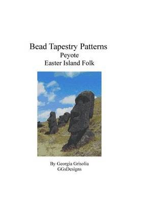Bead Tapestry Patterns Peyote Easter Island Folk (Large print, Paperback, large type edition): Georgia Grisolia