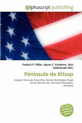 Peninsule de Kitsap (French, Paperback): Frederic P. Miller, Agnes F. Vandome, John McBrewster