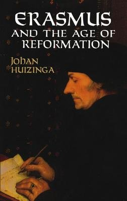 Erasmus and the Age of Reformation (Paperback): Johan H. Huizinga